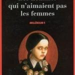 Chronique : Millenium – Tome 1 – Les Hommes qui n'aimaient pas les Femmes