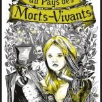 Chronique : Alice au pays des Morts-Vivants – Tome 1