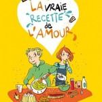 Chronique jeunesse : La vraie recette de l'amour