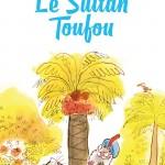 Chronique Jeunesse : Le Sultan Toufou