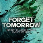Chronique : Forget Tomorrow – Tome 1