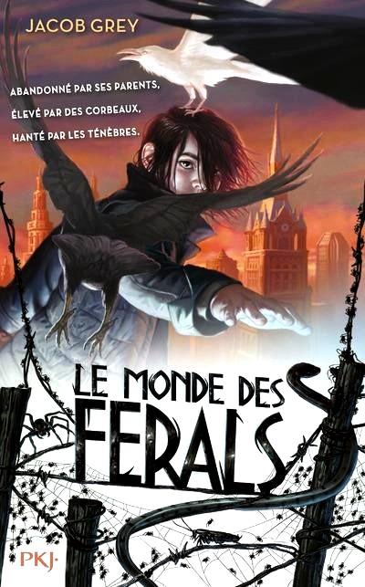 Chronique Jeunesse Le Monde Des Ferals Tome 1 La Bibliothque