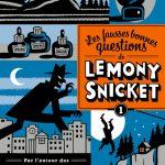 Chronique : Les fausses bonnes questions de Lemony Snicket – Tome 1 – Mais qui cela peut-il être à cette heure ?