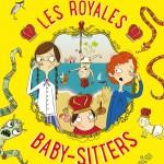 Chronique Jeunesse : Les Royales baby-sitters – Tome 1 – Les bébés, ça pue !