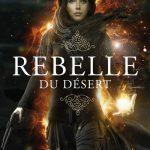 Chronique : Rebelle du désert – Tome 1