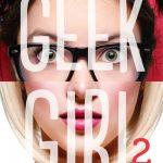 Chronique : Geek Girl – Tome 2