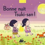 Chronique album jeunesse : Bonne nuit Tsuki-san