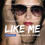 Chronique : Like Me – Chaque clic compte