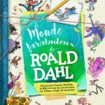 Chronique album jeunesse : Le monde farabuleux de Roald Dhal
