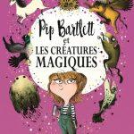 Chronique jeunesse : Pip Bartlett et les créatures magiques