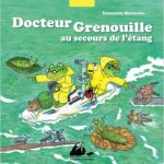 Chronique album jeunesse : Docteur Grenouille au secours de l'étang