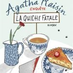 Chronique : Agatha Raisin – Tome 1 – La quiche fatale