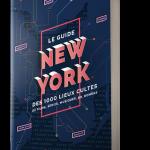Chronique : Le guide New York des 1000 lieux cultes (de films, séries, musiques, bd, romans)