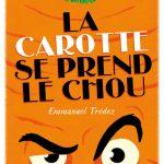 Chronique roman jeunesse : La carotte se prend le choux