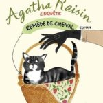 Chronique : Agatha Raisin – Tome 2 – Remède de cheval