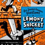Chronique : Les fausses bonnes questions de Lemony Snicket – Tome 3 – Ne devriez-vous pas être en classe ?