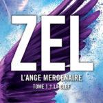 Chronique : Zel l'ange mercenaire – Tome 1 – La clé