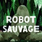 Chronique jeunesse : Robot Sauvage – Tome 1