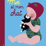 Chronique album jeunesse : Moi et mon chat