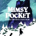 Chronique jeunesse : Mimsy Pocket et les enfants sans nom