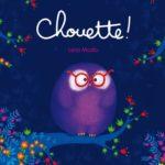 Chronique album jeunesse : Chouette !