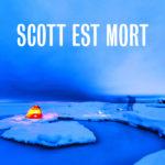 Chronique : Scott est mort