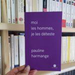 Mon état d'esprit après la lecture de l'essai de Pauline Harmange «Moi les hommes, je les déteste»