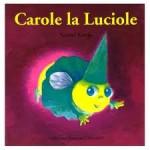 Chronique album jeunesse : Drôles de Petites Bêtes – Tome11 – Carole la Luciole