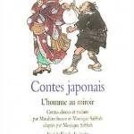 Chronique Jeunesse : Contes Japonais – L'homme au miroir