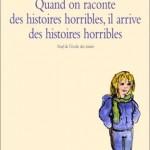 Chronique Jeunesse : Quand on raconte des histoires horribles, il arrive des histoires horribles