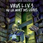 Chronique : Virus L.I.V. 3 ou La mort des livres