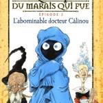 Chronique Jeunesse : Chroniques du marais qui pue – Tome 3 – L'abominable Docteur Câlinou