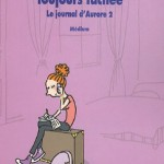 Chronique : Toujours fâchée – Journal d'Aurore – Tome 2