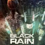 Chronique : Black Rain – Saison 1 – Episodes 1 et 2