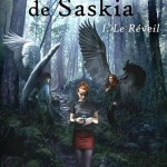 Chronique : Le livre de Saskia – tome 1 – Le Réveil