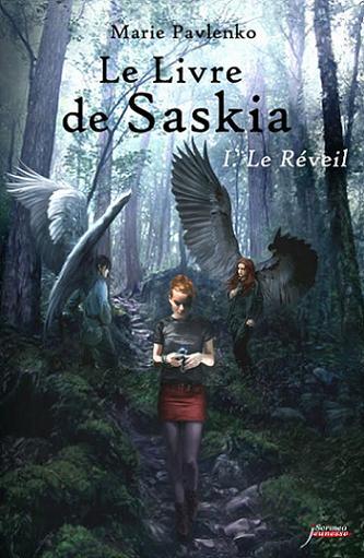 Chronique : Le livre de Saskia - tome 1 - Le Réveil - La