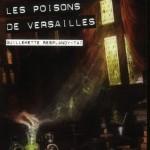 Chronique : Les poisons de Versailles