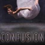 Chronique : Confusion