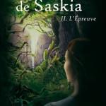 Chronique : Le livre de Saskia – Tome 2 – L'épreuve