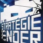 Chronique : Le cycle d'Ender – Tome 1 – La Stratégie Ender