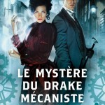 Chronique : Une aventure d'Emma Bannon et Archibald Clare – Tome 1 – Le mystère du drake mécaniste