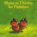 Chronique album jeunesse : Blaise et Thérèse les Punaises (Drôles de petites bêtes n°42)