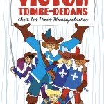 Chronique Jeunesse : Victor Tombe-Dedans chez les Trois Mousquetaires