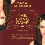 Chronique : The Lying Game – Tome 4 – Cache-cache