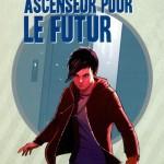 Chronique Jeunesse : Ascenseur pour le futur