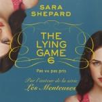 Chronique : The Lying Game – Tome 6 – Pas vu pas pris