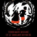 Chronique Jeunesse : La terrifiante histoire et le sanglant destin de Hansel et Gretel