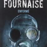 Chronique : La Fournaise – Tome 1 – Enfermé