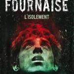 Chronique : La Fournaise – Tome 2 – L'isolement