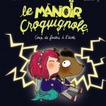 Chronique album jeunesse : Le Manoir Croquignole – Tome 1- Coup de foudre à l'école